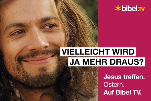 Osterkampagne von Bibel TV mit Jesus Christus im Mittelpunkt